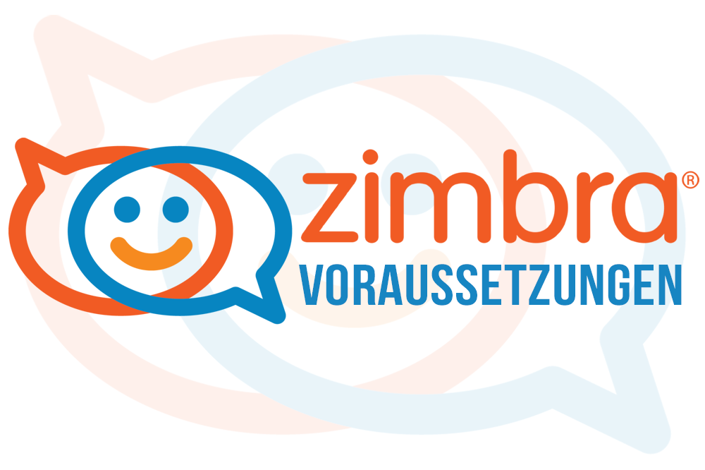 Zimbra Collaboration - Voraussetzungen