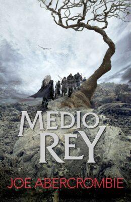 Medio Rey - Joe Abercrombie
